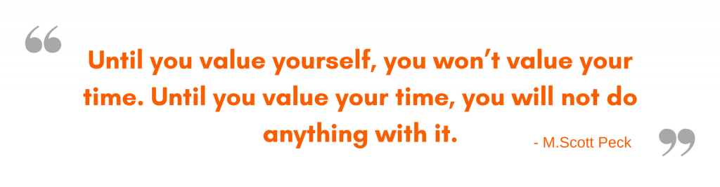 Value yourself M.Scott Peck
