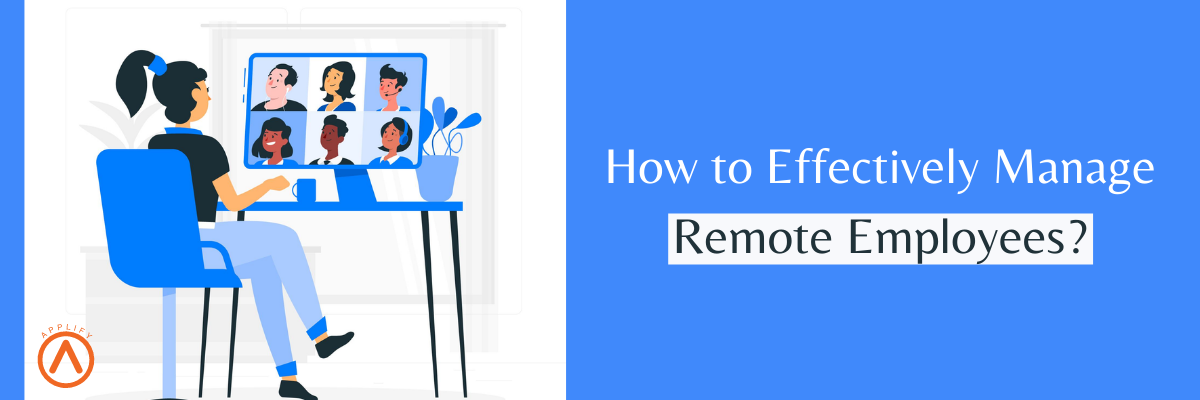 How to Effectively Mange Remote Employees?