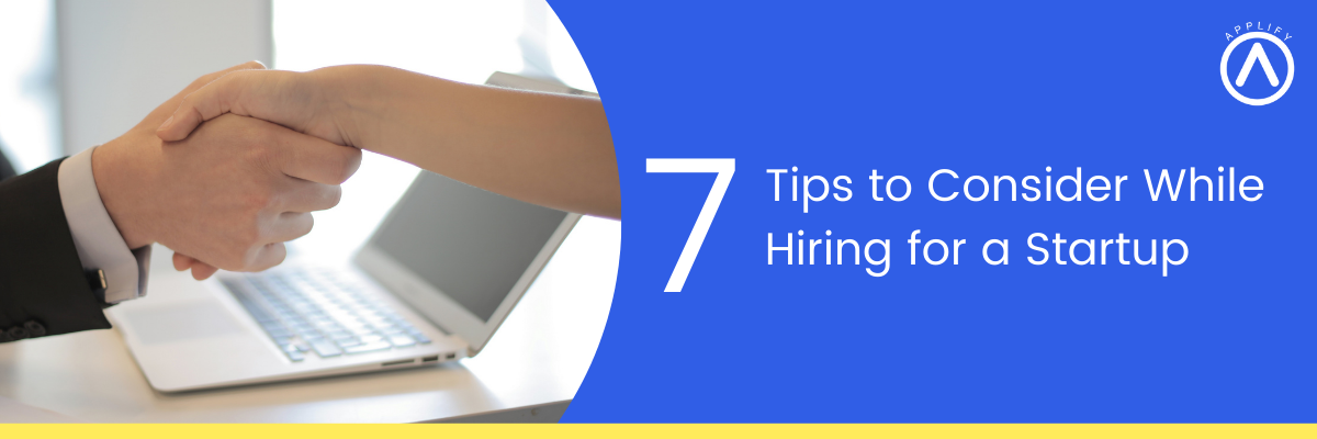 Tips to Consider While Hiring for a Startup